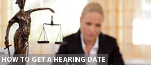 How to get a Hearing Date